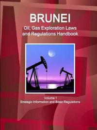 Brunei Oil and Gas Exploration Laws and Regulation Handbook