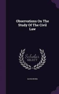 Observations on the Study of the Civil Law