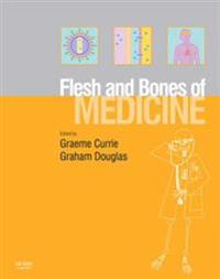 Flesh and Bones of Medicine
