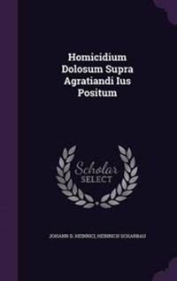 Homicidium Dolosum Supra Agratiandi Ius Positum