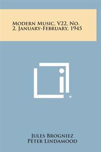 Modern Music, V22, No. 2, January-February, 1945