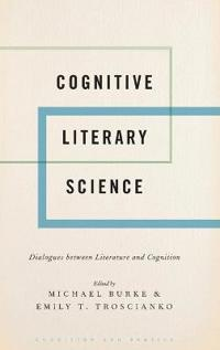 Cognitive literary science - dialogues between literature and cognition