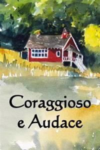 Coraggioso E Audace: Brace and Bold (Italian Edition)