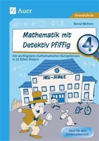 Mathematik mit Detektiv Pfiffig Klasse 4