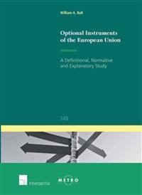 Optional Instruments of the European Union: A Definitional, Normative and Explanatory Study