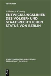 Entwicklungslinien Des Voelker- Und Staatsrechtlichen Status Von Berlin