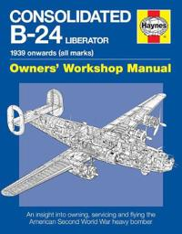 Consolidated B-24 Liberator: 1939 Onwards (All Marks)