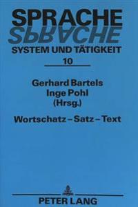 Wortschatz - Satz - Text: Beitraege Der Konferenzen in Greifswald Und Neubrandenburg 1992