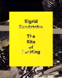 Sigrid Sandström The Site of Painting