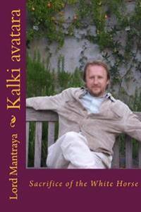 Kalki Avatara: Sacrifice of the White Horse