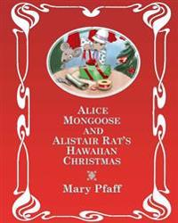"""Alice Mongoose and Alistair Rat's Hawaiian Christmas: (Library Edition) the Classic Children's Picture Book by Mary Pfaff, """"The Beatrix Potter of Hawa"""