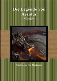 Die Legende Von Aeridur - Mission -