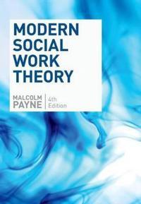 Modern Social Work Theory, Fourth Edition
