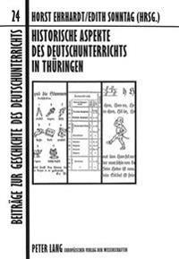 Historische Aspekte Des Deutschunterrichts in Thueringen