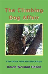 The Climbing Dog Affair: A Pat Garrett, Leigh McCracken Mystery