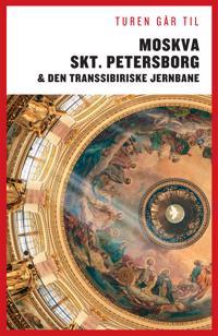 Turen går til Moskva, Skt. Petersborg & den transsibiriske jernbane