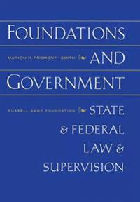 Foundations and Government State and Federal Law and Supervision