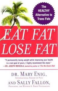 Eat Fat, Lose Fat