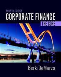 Corporate Finance: The Core Plus Mylab Finance with Pearson Etext -- Access Card Package