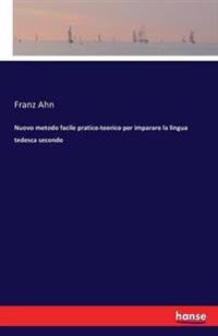 Nuovo Metodo Facile Pratico-Teorico Per Imparare La Lingua Tedesca Secondo