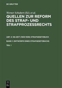 Quellen Zur Reform Des Straf- Und Strafprozeßrechts. Abt. II