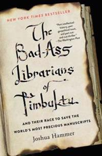 Bad-ass librarians of timbuktu - and their race to save the worlds most pre