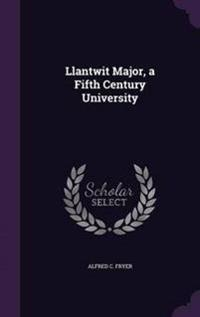 Llantwit Major, a Fifth Century University