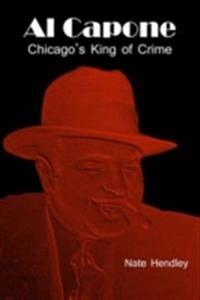 Al Capone: Chicago's King of Crime