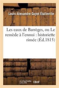 Les Eaux de Barreges, Ou Le Remede A L'Ennui: Historiette Rimee