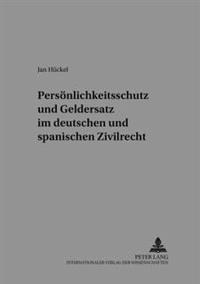 Persoenlichkeitsschutz Und Geldersatz Im Deutschen Und Spanischen Zivilrecht