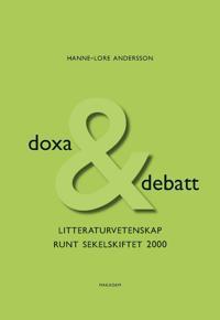 Doxa & debatt : litteraturvetenskap runt sekelskiftet 2000
