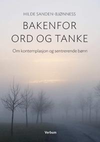 Bakenfor ord og tanke - Hilde Sanden-Bjønness | Inprintwriters.org
