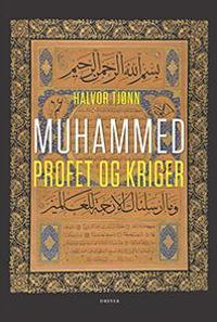 Muhammed; profet og kriger