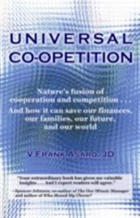 Universal Co-opetition: Nature's fusion of cooperation and competition