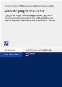 Vorbedingungen Des Rechts: Tagungen Des Jungen Forums Rechtsphilosophie (Jfr) in Der Internationalen Vereinigung Fur Rechts- Und Sozialphilosophi