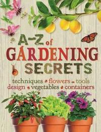 A-Z of Gardening Secrets