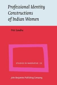 Professional Identity Constructions of Indian Women