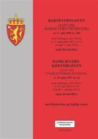 Barnevernloven ; Familievernkontorloven (lov om familievernkontorer) av 19. juni 1997 nr. 62 : med endringer, sist ved lov av 19. juni 2015 nr. 65 (i kraft 1. oktober 2015) : samt forskrifter : med historiske og faglige noter