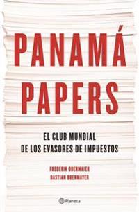 Panama Papers: El Club Mundial de los Evasores de Impuestos = The Panama Papers