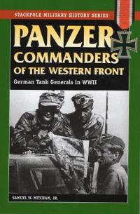 Panzer Commanders of the Western Front