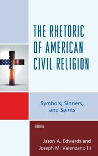 The Rhetoric of American Civil Religion