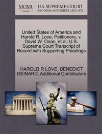 United States of America and Harold R. Love, Petitioners, V. David W. Onan, et al. U.S. Supreme Court Transcript of Record with Supporting Pleadings