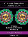 Coloring Books for Adults & Kids: Spirograph Mandalas: Stress Relieving Patterns (Volume 2), 48 Unique Designs to Color