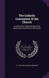 The Catholic Conception of the Church