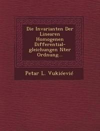 Die Invarianten Der Linearen Homogenen Differential-gleichungen Nter Ordnung...