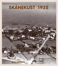 Skånekust 1935 : en nostalgisk flygresa från Listerlandet till Bjäre : flygfotografier och vykort