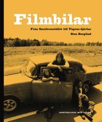 Filmbilar : från Smultronstället till Vägens djävlar