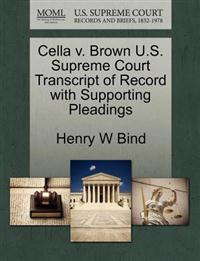 Cella V. Brown U.S. Supreme Court Transcript of Record with Supporting Pleadings