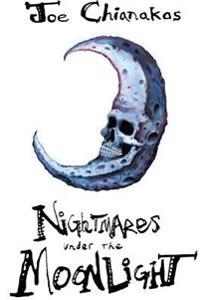 Nightmares Under the Moonlight