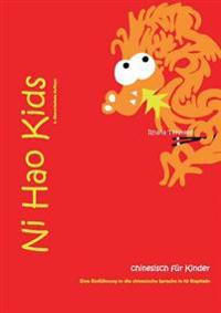 Ni Hao Kids 1 - Eine Einfuhrung in Die Chinesische Sprache in 10 Kapiteln